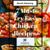 7 Must-Try Mouth-Watering Easy Chicken Recipes